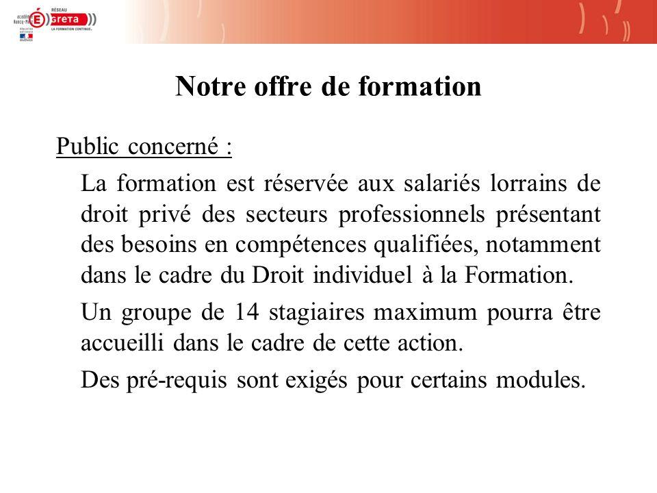 Notre offre de formation Organisation de laction : -Calendrier : septembre 2008 à avril 2009 -Durée hebdomadaire : 6 heures/semaine -1 séance de 2h en soirée + 1 séance de 4h le samedi matin