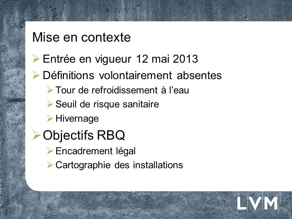 Mise en contexte Entrée en vigueur 12 mai 2013 Définitions volontairement absentes Tour de refroidissement à leau Seuil de risque sanitaire Hivernage