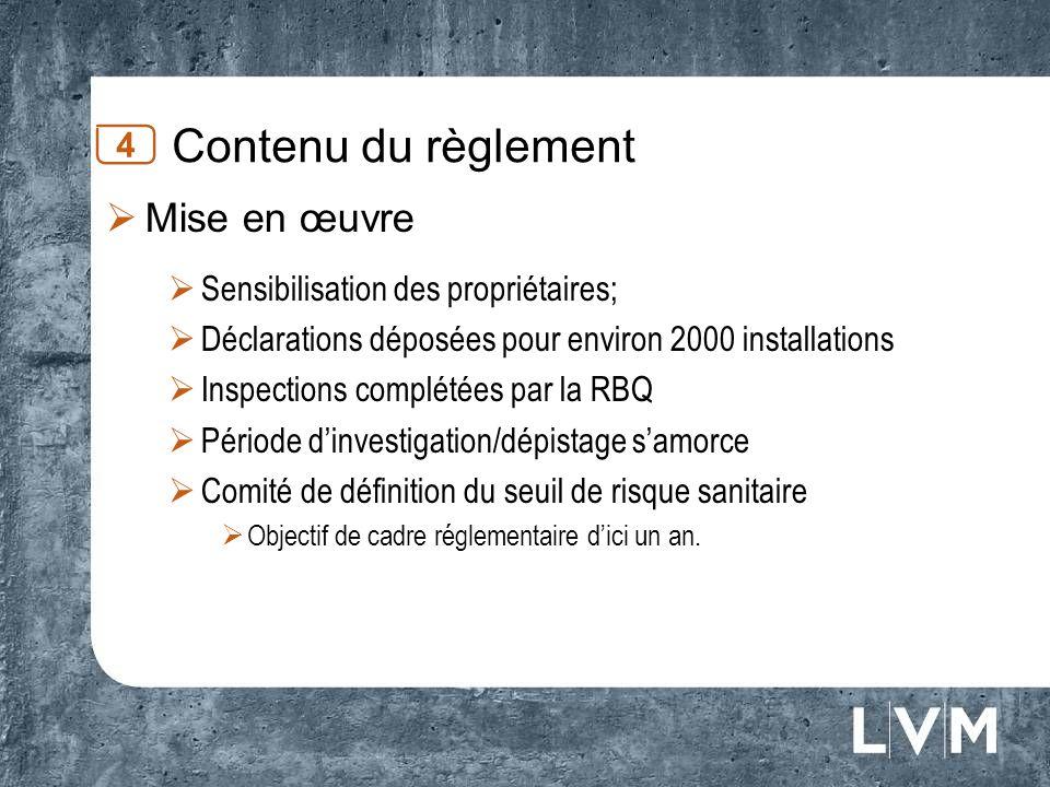 Contenu du règlement 4 Sensibilisation des propriétaires; Déclarations déposées pour environ 2000 installations Inspections complétées par la RBQ Péri