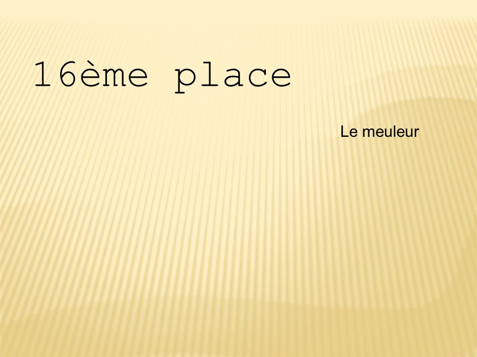 16ème place Le meuleur