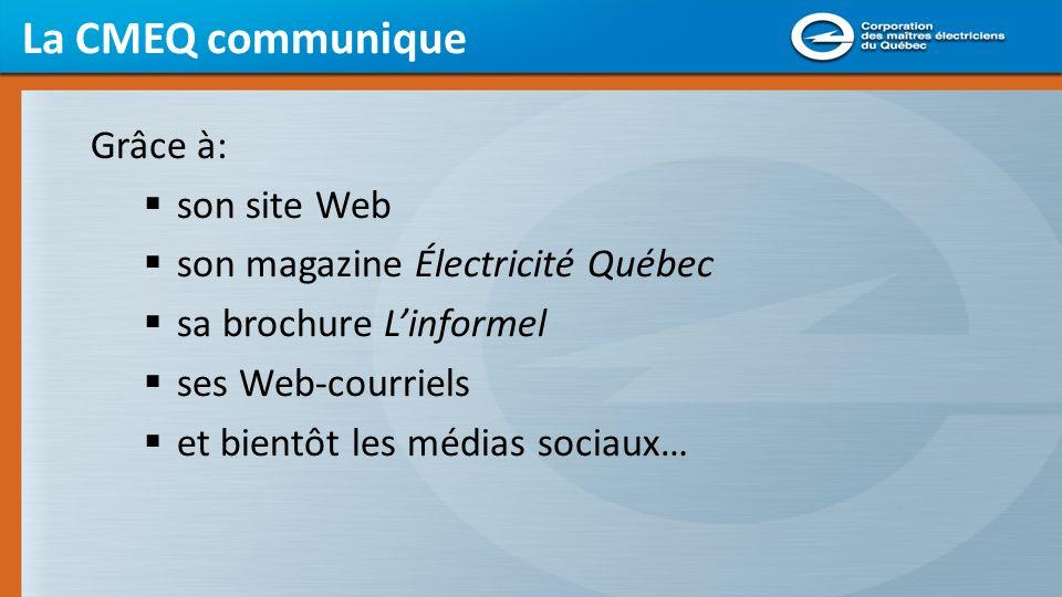 La CMEQ informe le grand public Électricité Québec : la référence en électricité au Québec depuis 1954.