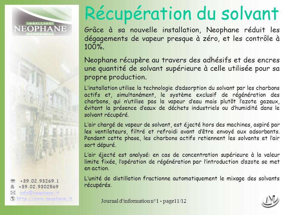 Journal d'information n°1 - page11/12 +39.02.93269.1 +39.02.9302569 info@neophane.it http://www.neophane.it Récupération du solvant Grâce à sa nouvell