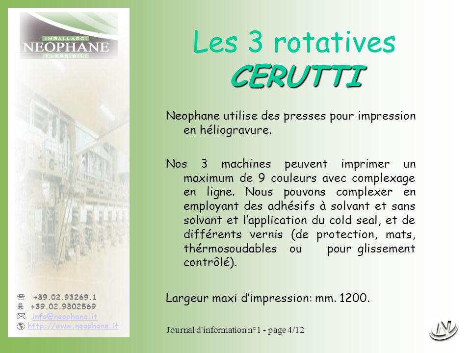 Journal d'information n°1 - page 4/12 +39.02.93269.1 +39.02.9302569 info@neophane.it http://www.neophane.it CERUTTI Les 3 rotatives CERUTTI Neophane u
