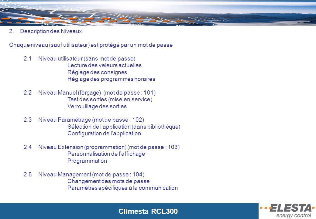 Climesta RCL300 2.3 Choix dune application et paramétrage Les RCL300 disposent dune bibliothèque dapplication pré chargé dans les régulateurs.