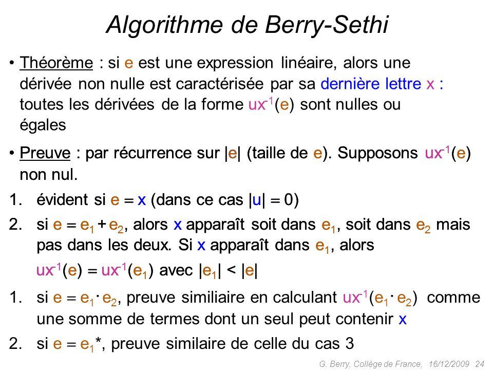 Preuve : par récurrence sur |e| (taille de e). Supposons ux -1 (e) non nul. 1.évident si e x (dans ce cas |u| 0) 2.si e e 1 + e 2, alors x apparaît so