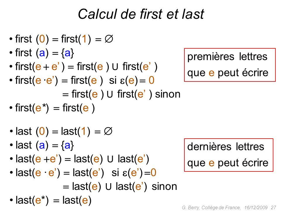 first (0) first(1) first (a) {a} first(e e ) first(e ) U first(e ) first(e ·e) first(e ) si (e) 0 first(e ·e) first(e ) U first(e ) sinon first(e*) fi