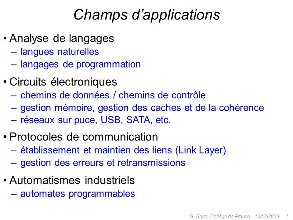 Analyse de langages – langues naturelles – langages de programmation 16/12/2009 4G. Berry, Collège de France, Champs dapplications Circuits électroniq