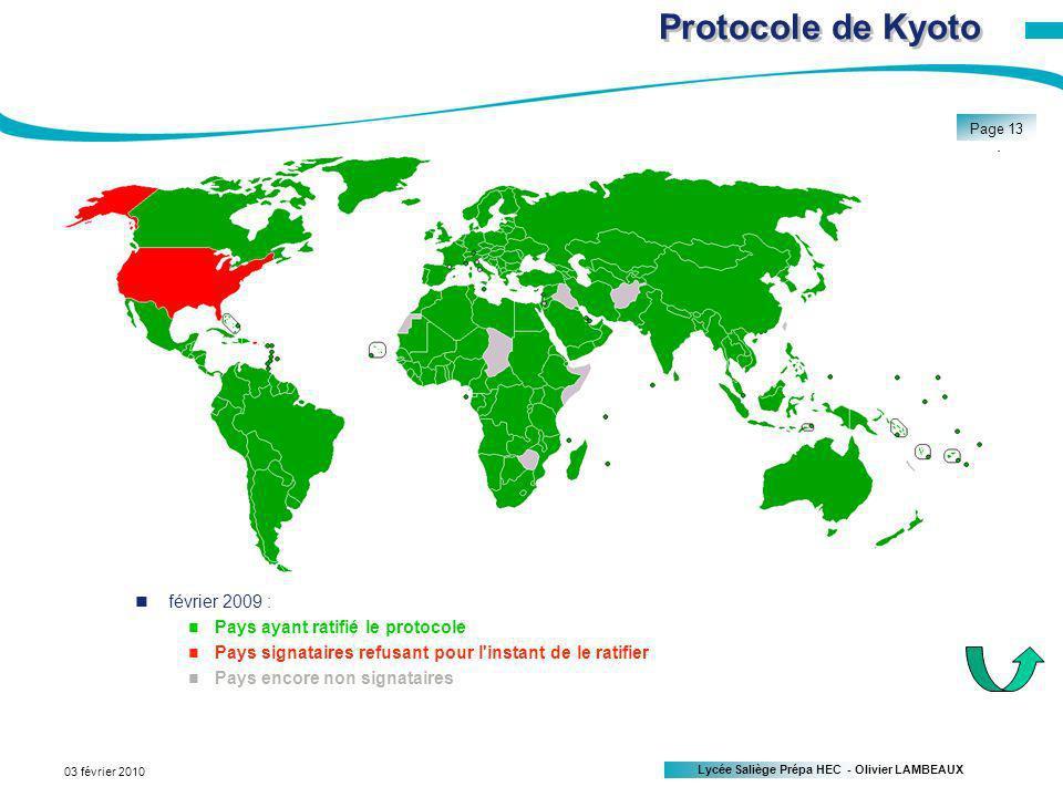 Lycée Saliège Prépa HEC - Olivier LAMBEAUX Page 13 03 février 2010 Protocole de Kyoto février 2009 : Pays ayant ratifié le protocole Pays signataires refusant pour l instant de le ratifier Pays encore non signataires