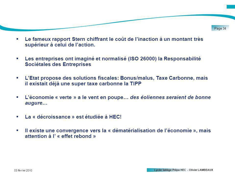 Lycée Saliège Prépa HEC - Olivier LAMBEAUX Page 34 03 février 2010 Le fameux rapport Stern chiffrant le coût de linaction à un montant très supérieur à celui de laction.