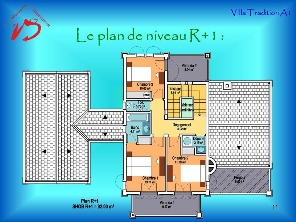 Le plan de niveau R+1 : Villa Tradition A1 11