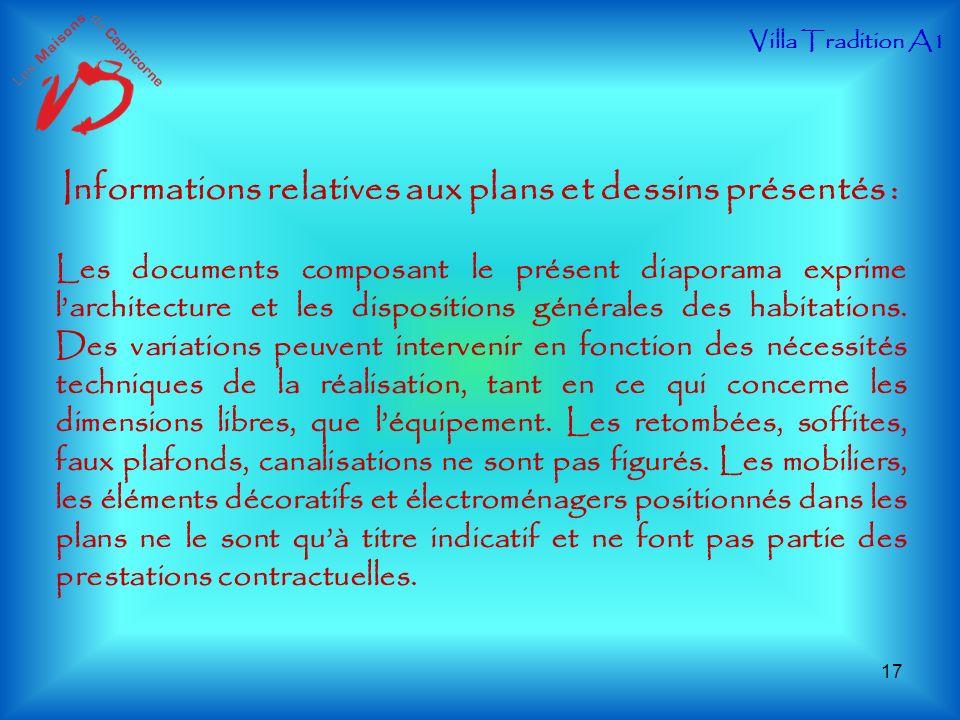 Informations relatives aux plans et dessins présentés : Les documents composant le présent diaporama exprime larchitecture et les dispositions général