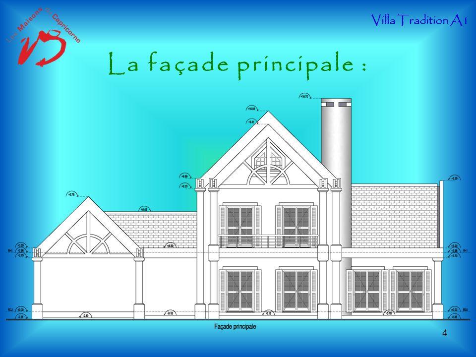 La façade principale : Villa Tradition A1 4