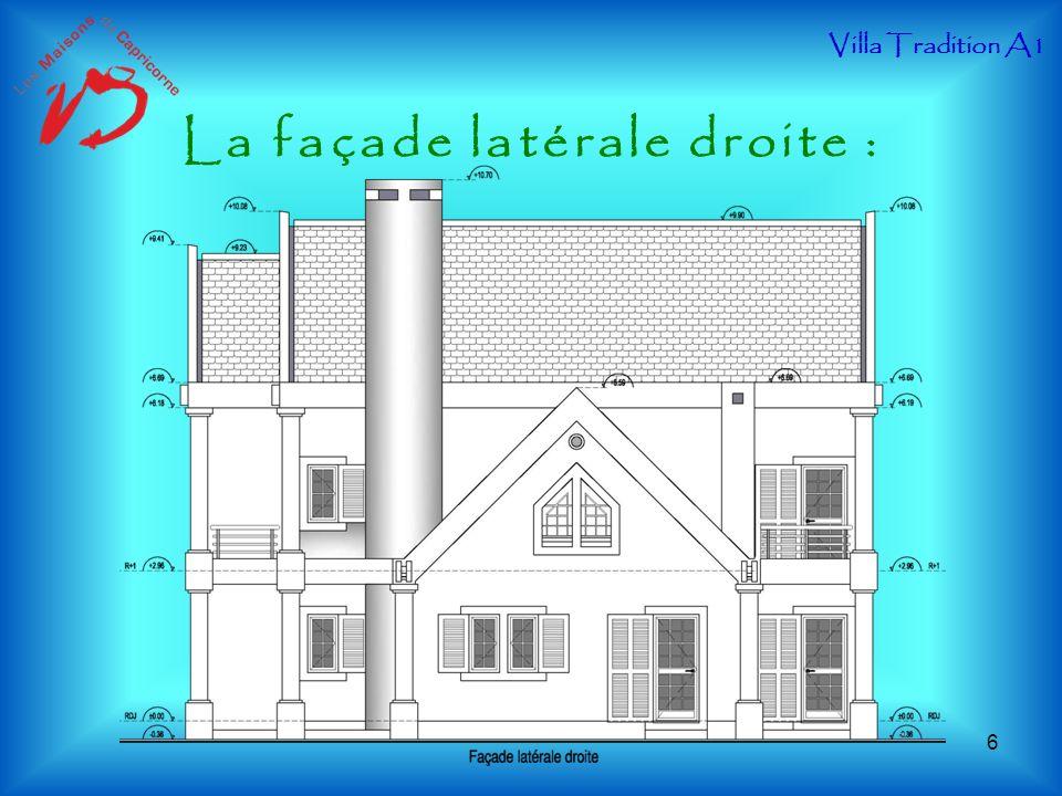 La façade latérale droite : Villa Tradition A1 6