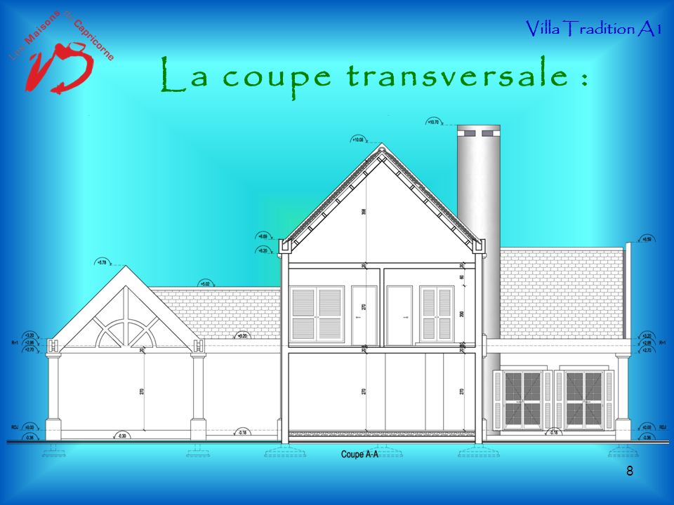 La coupe transversale : Villa Tradition A1 8