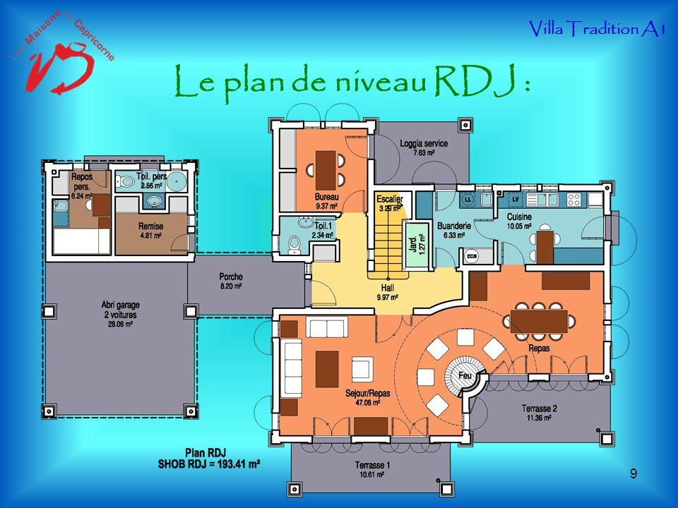 Le plan de niveau RDJ : Villa Tradition A1 9