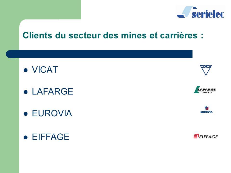 Clients du secteur des mines et carrières : VICAT LAFARGE EUROVIA EIFFAGE