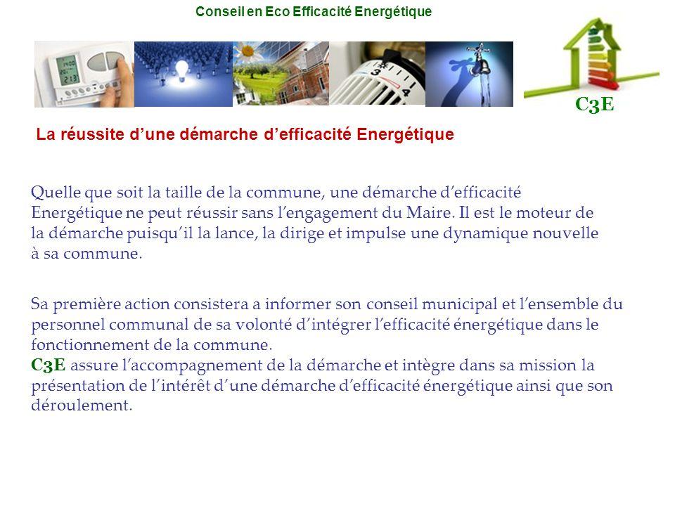 Conseil en Eco Efficacité Energétique C3E La réussite dune démarche defficacité Energétique Quelle que soit la taille de la commune, une démarche deff