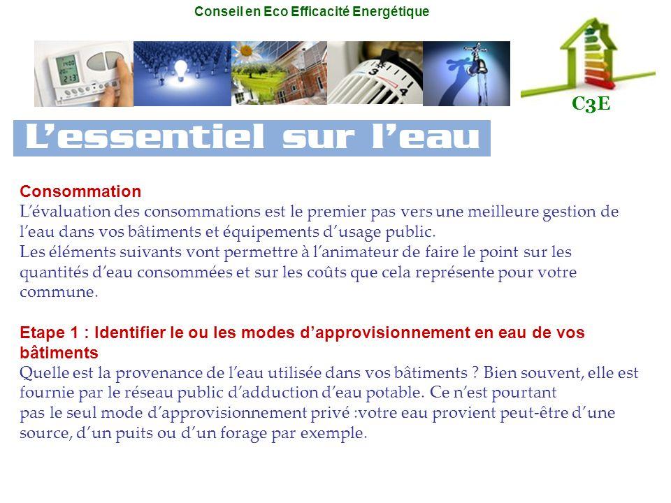 Conseil en Eco Efficacité Energétique C3E Consommation Lévaluation des consommations est le premier pas vers une meilleure gestion de leau dans vos bâ