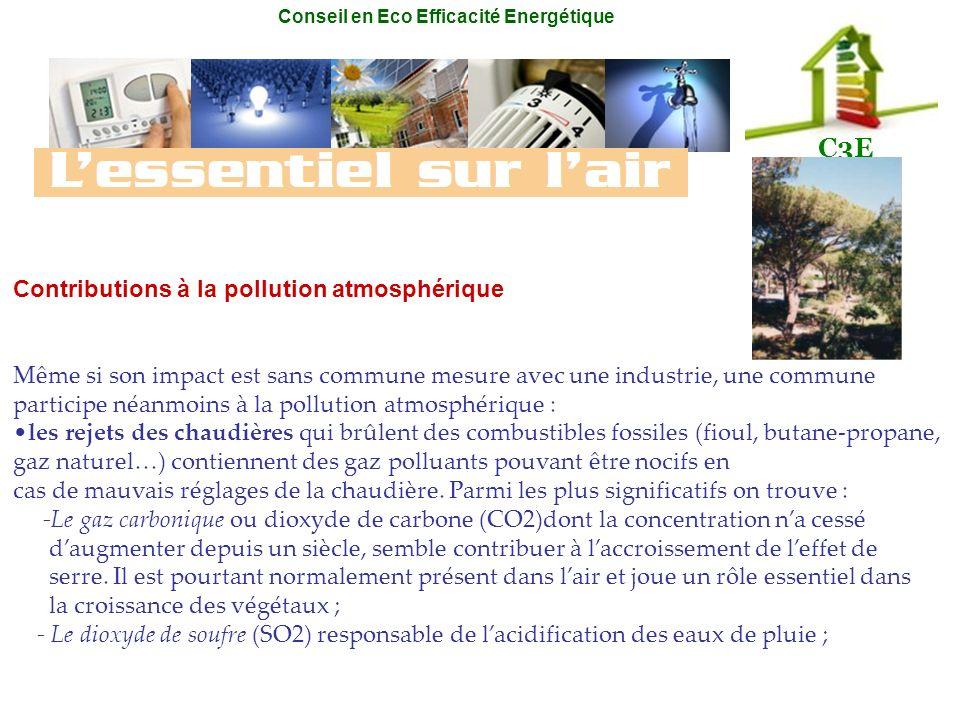 Conseil en Eco Efficacité Energétique C3E Contributions à la pollution atmosphérique Même si son impact est sans commune mesure avec une industrie, un