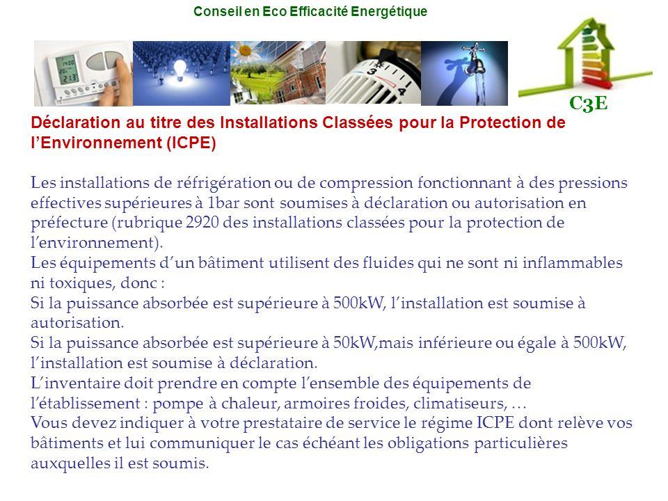 Conseil en Eco Efficacité Energétique C3E Déclaration au titre des Installations Classées pour la Protection de lEnvironnement (ICPE) Les installation
