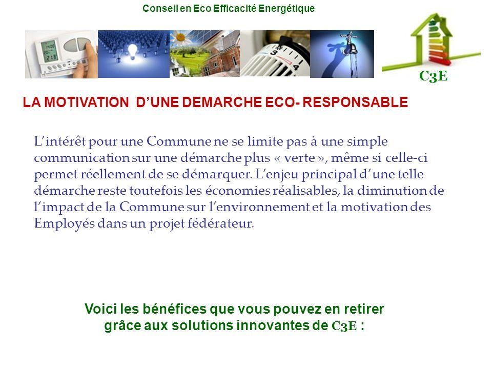 Conseil en Eco Efficacité Energétique C3E Lintérêt pour une Commune ne se limite pas à une simple communication sur une démarche plus « verte », même