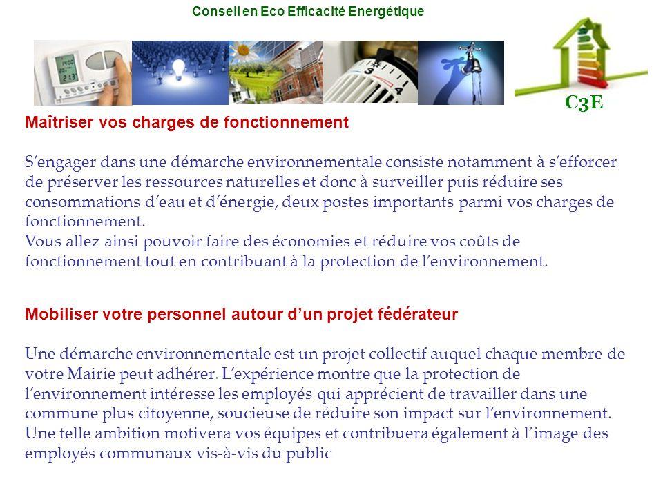 Conseil en Eco Efficacité Energétique C3E Maîtriser vos charges de fonctionnement Sengager dans une démarche environnementale consiste notamment à sef