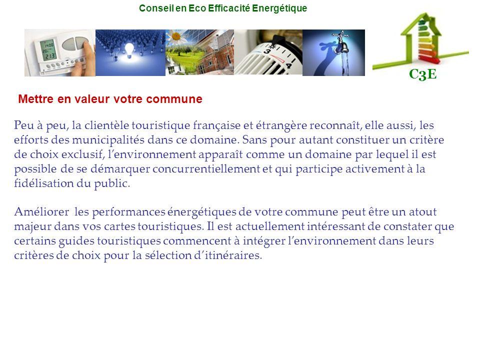 Conseil en Eco Efficacité Energétique C3E Peu à peu, la clientèle touristique française et étrangère reconnaît, elle aussi, les efforts des municipali