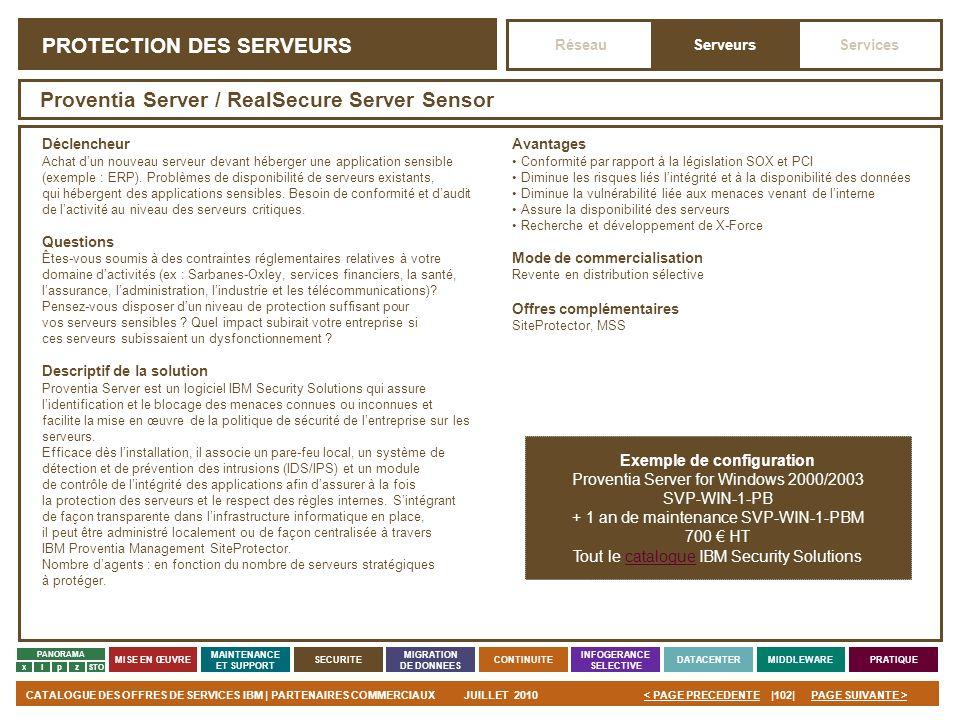 PAGE SUIVANTE >CATALOGUE DES OFFRES DE SERVICES IBM | PARTENAIRES COMMERCIAUXJUILLET 2010|102|< PAGE PRECEDENTE PANORAMA MISE EN ŒUVRE MAINTENANCE ET