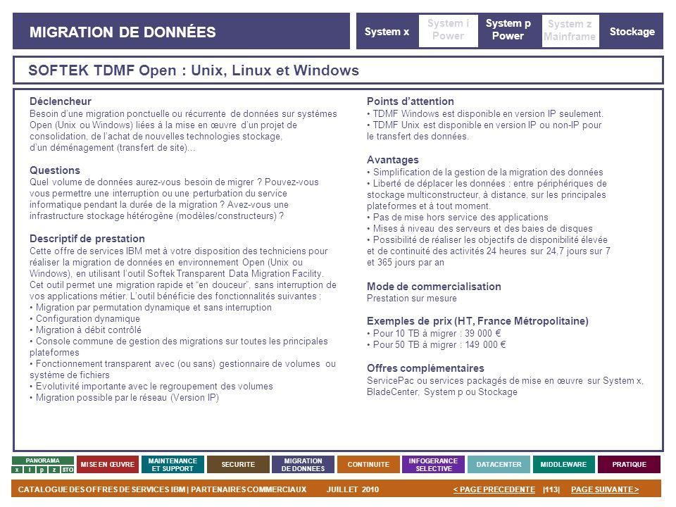 PAGE SUIVANTE >CATALOGUE DES OFFRES DE SERVICES IBM | PARTENAIRES COMMERCIAUXJUILLET 2010|113|< PAGE PRECEDENTE PANORAMA MISE EN ŒUVRE MAINTENANCE ET