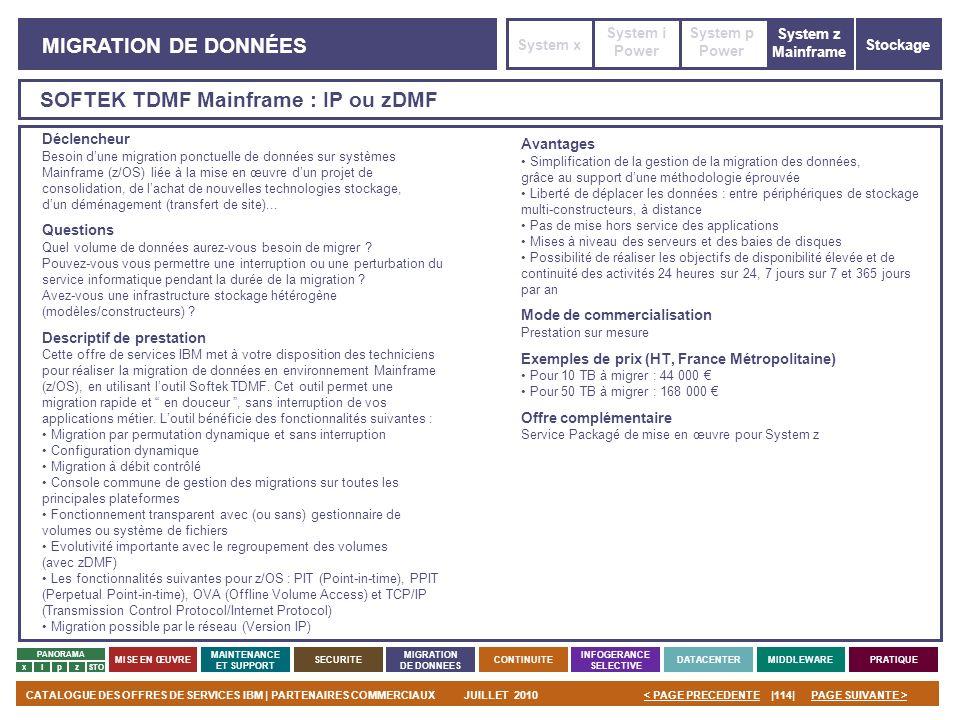 PAGE SUIVANTE >CATALOGUE DES OFFRES DE SERVICES IBM | PARTENAIRES COMMERCIAUXJUILLET 2010|114|< PAGE PRECEDENTE PANORAMA MISE EN ŒUVRE MAINTENANCE ET