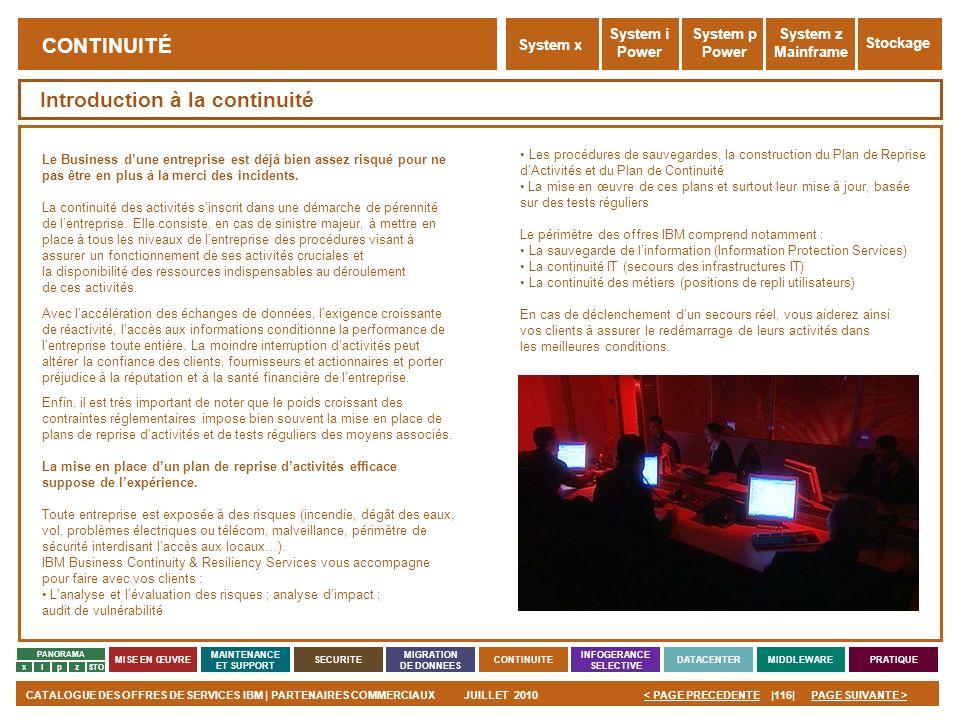 PAGE SUIVANTE >CATALOGUE DES OFFRES DE SERVICES IBM | PARTENAIRES COMMERCIAUXJUILLET 2010|116|< PAGE PRECEDENTE PANORAMA MISE EN ŒUVRE MAINTENANCE ET