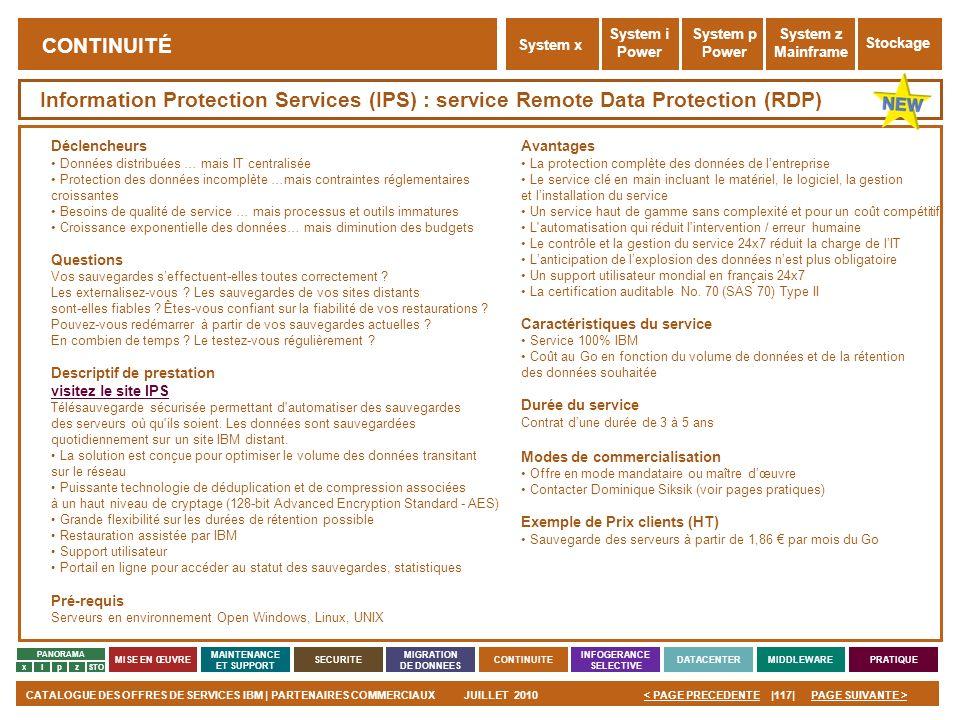 PAGE SUIVANTE >CATALOGUE DES OFFRES DE SERVICES IBM | PARTENAIRES COMMERCIAUXJUILLET 2010|117|< PAGE PRECEDENTE PANORAMA MISE EN ŒUVRE MAINTENANCE ET