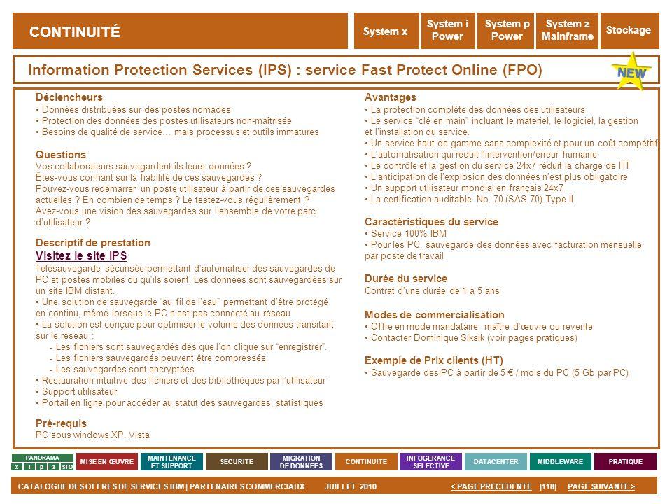 PAGE SUIVANTE >CATALOGUE DES OFFRES DE SERVICES IBM | PARTENAIRES COMMERCIAUXJUILLET 2010|118|< PAGE PRECEDENTE PANORAMA MISE EN ŒUVRE MAINTENANCE ET