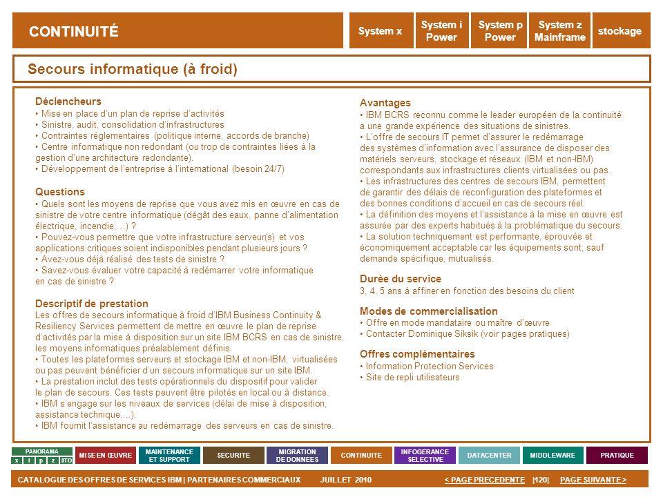 PAGE SUIVANTE >CATALOGUE DES OFFRES DE SERVICES IBM | PARTENAIRES COMMERCIAUXJUILLET 2010|120|< PAGE PRECEDENTE PANORAMA MISE EN ŒUVRE MAINTENANCE ET