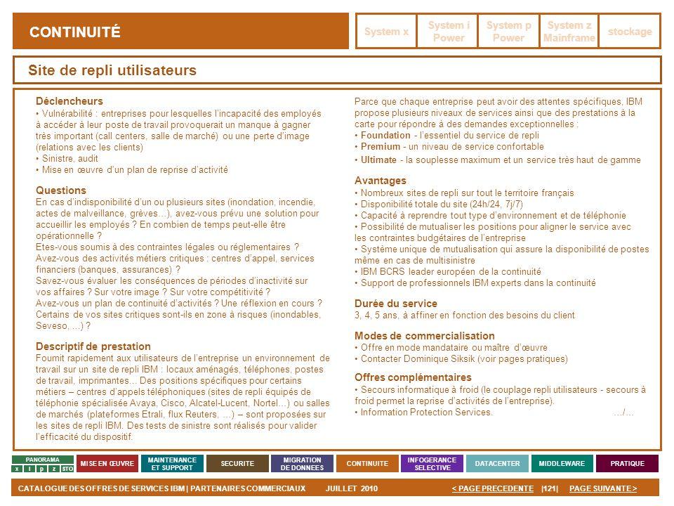 PAGE SUIVANTE >CATALOGUE DES OFFRES DE SERVICES IBM | PARTENAIRES COMMERCIAUXJUILLET 2010|121|< PAGE PRECEDENTE PANORAMA MISE EN ŒUVRE MAINTENANCE ET