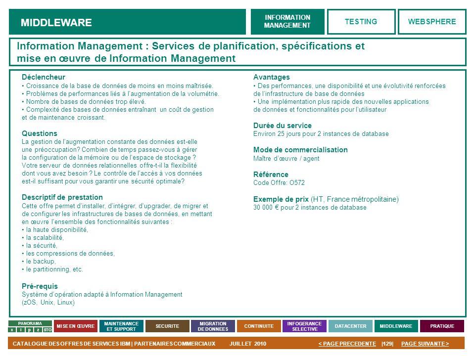 PAGE SUIVANTE >CATALOGUE DES OFFRES DE SERVICES IBM | PARTENAIRES COMMERCIAUXJUILLET 2010|129|< PAGE PRECEDENTE PANORAMA MISE EN ŒUVRE MAINTENANCE ET