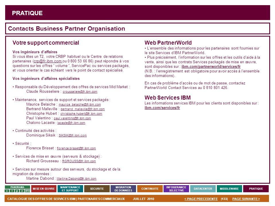 PAGE SUIVANTE >CATALOGUE DES OFFRES DE SERVICES IBM | PARTENAIRES COMMERCIAUXJUILLET 2010|133|< PAGE PRECEDENTE PANORAMA MISE EN ŒUVRE MAINTENANCE ET