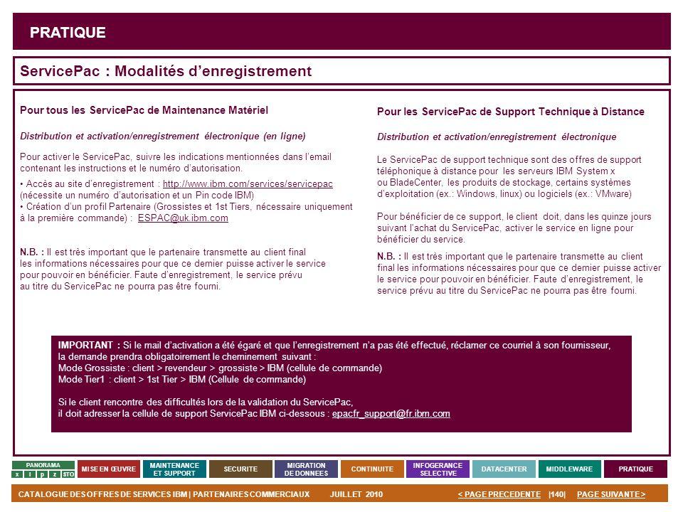 PAGE SUIVANTE >CATALOGUE DES OFFRES DE SERVICES IBM | PARTENAIRES COMMERCIAUXJUILLET 2010|140|< PAGE PRECEDENTE PANORAMA MISE EN ŒUVRE MAINTENANCE ET