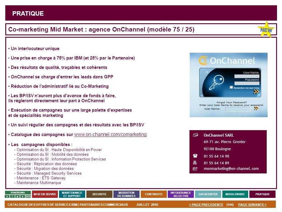 PAGE SUIVANTE >CATALOGUE DES OFFRES DE SERVICES IBM | PARTENAIRES COMMERCIAUXJUILLET 2010|144|< PAGE PRECEDENTE PANORAMA MISE EN ŒUVRE MAINTENANCE ET