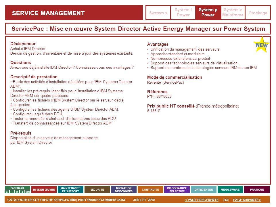 PAGE SUIVANTE >CATALOGUE DES OFFRES DE SERVICES IBM | PARTENAIRES COMMERCIAUXJUILLET 2010|43|< PAGE PRECEDENTE PANORAMA MISE EN ŒUVRE MAINTENANCE ET S