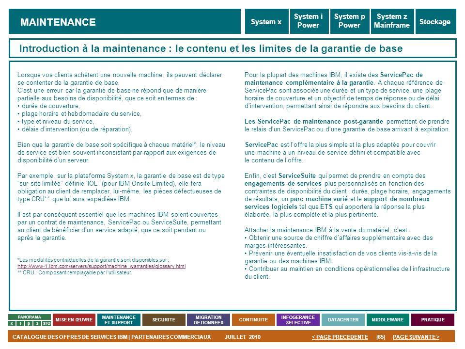 PAGE SUIVANTE >CATALOGUE DES OFFRES DE SERVICES IBM | PARTENAIRES COMMERCIAUXJUILLET 2010|65|< PAGE PRECEDENTE PANORAMA MISE EN ŒUVRE MAINTENANCE ET S