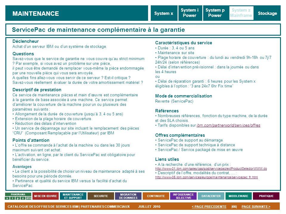 PAGE SUIVANTE >CATALOGUE DES OFFRES DE SERVICES IBM | PARTENAIRES COMMERCIAUXJUILLET 2010|66|< PAGE PRECEDENTE PANORAMA MISE EN ŒUVRE MAINTENANCE ET S