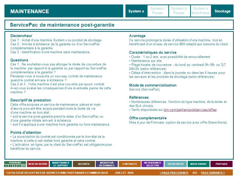 PAGE SUIVANTE >CATALOGUE DES OFFRES DE SERVICES IBM | PARTENAIRES COMMERCIAUXJUILLET 2010|67|< PAGE PRECEDENTE PANORAMA MISE EN ŒUVRE MAINTENANCE ET S