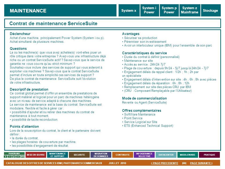 PAGE SUIVANTE >CATALOGUE DES OFFRES DE SERVICES IBM | PARTENAIRES COMMERCIAUXJUILLET 2010|68|< PAGE PRECEDENTE PANORAMA MISE EN ŒUVRE MAINTENANCE ET S
