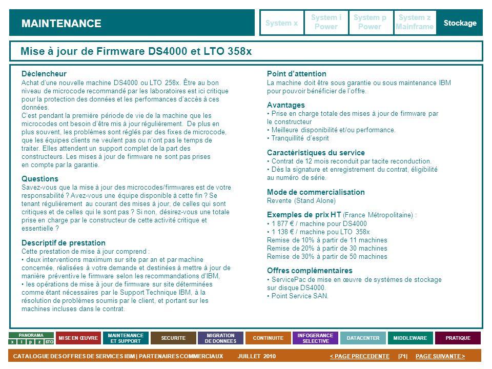 PAGE SUIVANTE >CATALOGUE DES OFFRES DE SERVICES IBM | PARTENAIRES COMMERCIAUXJUILLET 2010|71|< PAGE PRECEDENTE PANORAMA MISE EN ŒUVRE MAINTENANCE ET S