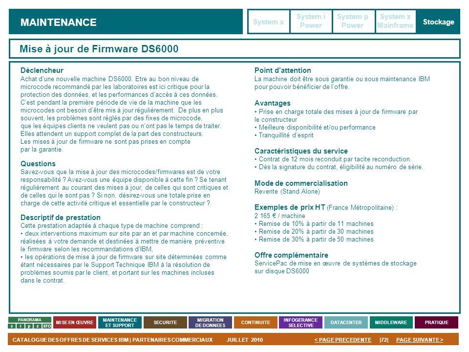 PAGE SUIVANTE >CATALOGUE DES OFFRES DE SERVICES IBM | PARTENAIRES COMMERCIAUXJUILLET 2010|72|< PAGE PRECEDENTE PANORAMA MISE EN ŒUVRE MAINTENANCE ET S
