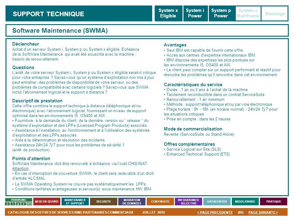 PAGE SUIVANTE >CATALOGUE DES OFFRES DE SERVICES IBM | PARTENAIRES COMMERCIAUXJUILLET 2010|85|< PAGE PRECEDENTE PANORAMA MISE EN ŒUVRE MAINTENANCE ET S