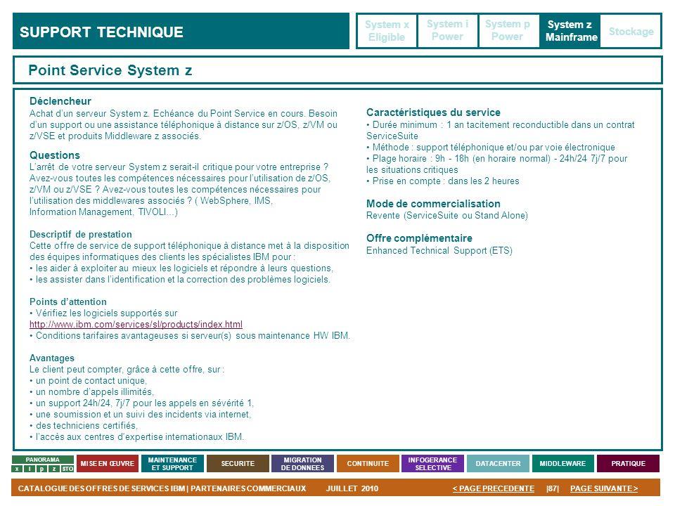 PAGE SUIVANTE >CATALOGUE DES OFFRES DE SERVICES IBM | PARTENAIRES COMMERCIAUXJUILLET 2010|87|< PAGE PRECEDENTE PANORAMA MISE EN ŒUVRE MAINTENANCE ET S