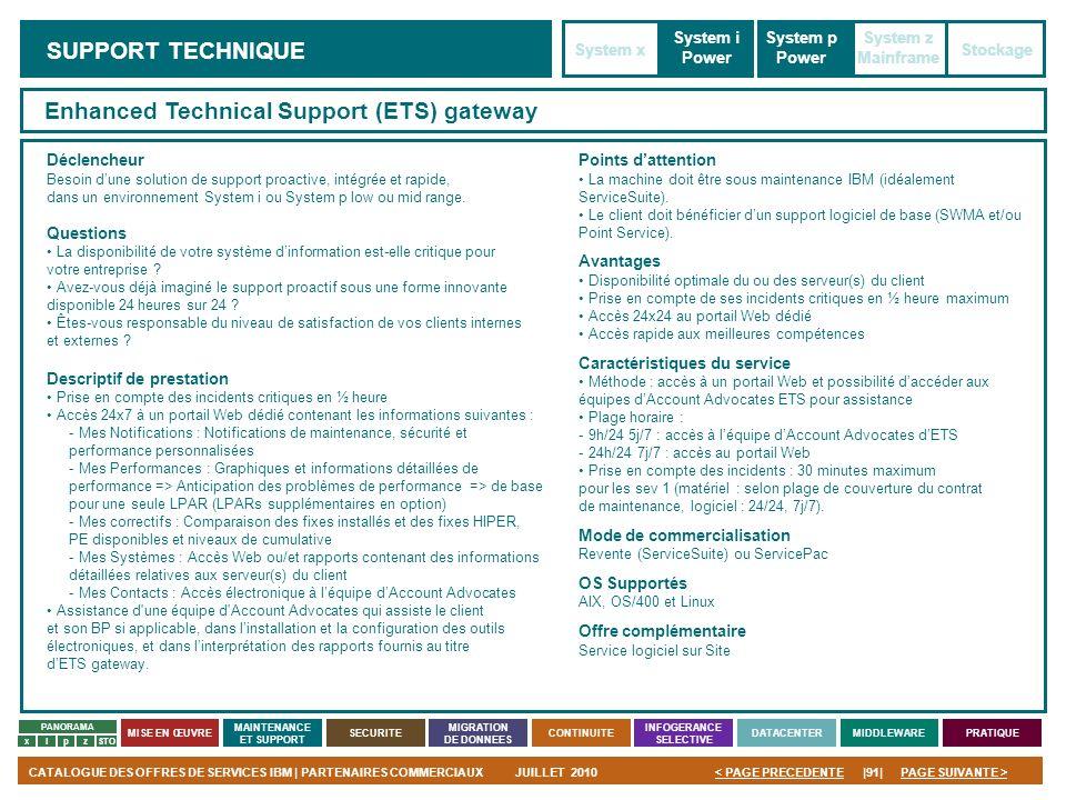PAGE SUIVANTE >CATALOGUE DES OFFRES DE SERVICES IBM | PARTENAIRES COMMERCIAUXJUILLET 2010|91|< PAGE PRECEDENTE PANORAMA MISE EN ŒUVRE MAINTENANCE ET S