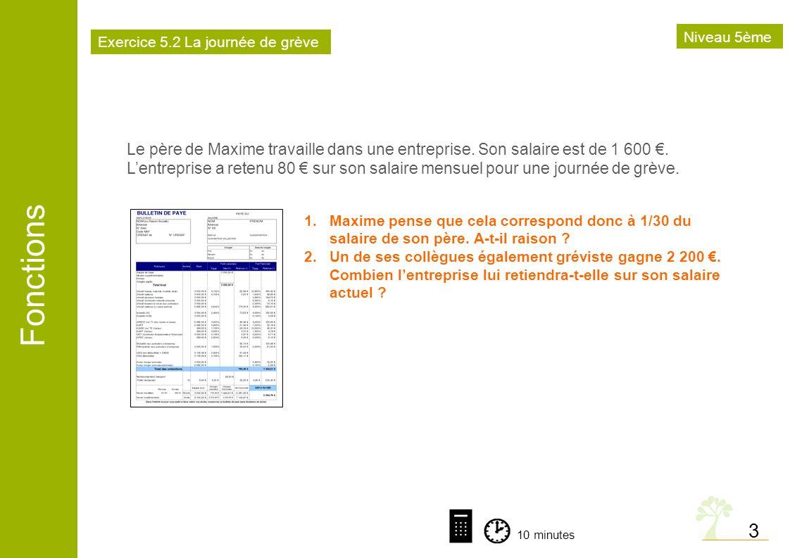 Fonctions 4 Compléter le tableau, indiquer dans chaque cas le prix de lobjet ainsi acquis, en utilisant de préférence les propriétés de la proportionnalité.